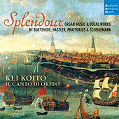 Splendour - Organ Music & Vocal Works by Buxtehude, Hassler, Praetorius & Scheidemann de Kei Koito