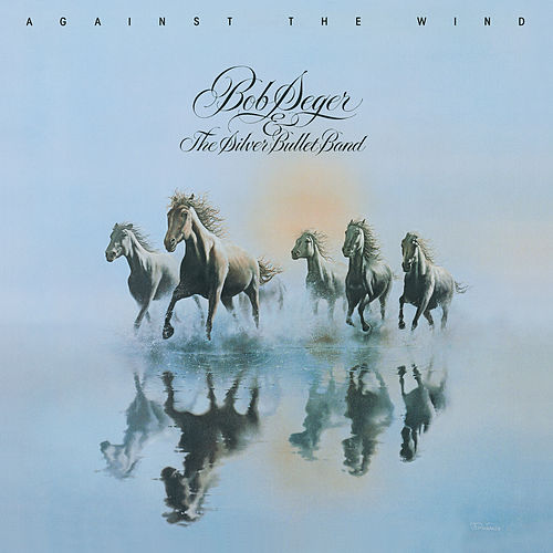 Against The Wind by Bob Seger