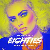 Your Favorite Eighties Movie Soundtracks van Various Artists