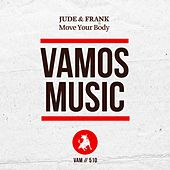Move Your Body von Jude & Frank