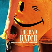 The Bad Batch (Original Motion Picture Soundtrack) by Various Artists