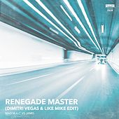 Renegade Master (Dimitri Vegas & Like Mike Edit) von MAD M.A.C. and Jamis