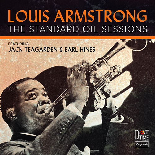 The Standard Oil Sessions (feat. Jack Teagarden & Earl Hines) by Louis Armstrong