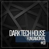 Dark Tech House Fundam3ntal 01 by Various Artists