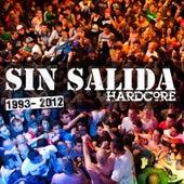 Sin Salida Hardcore 1993 - 2012 de Sin Salida