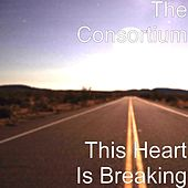 This Heart Is Breaking by Consortium