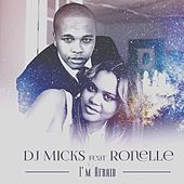I'm Afraid (feat. Ronelle) by DJ Micks