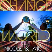 Change the World by Nicole