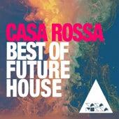 Best of Future House: Casa Rossa de Various Artists