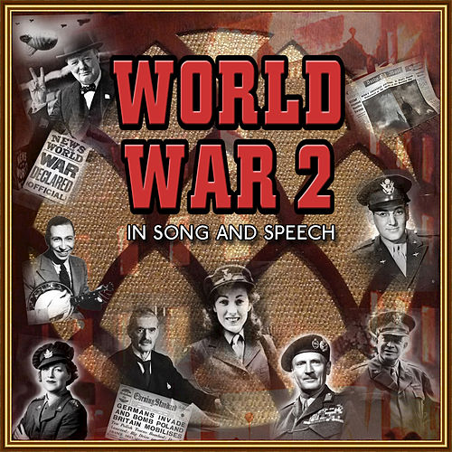 World War 2 in Song & Speech by Various Artists