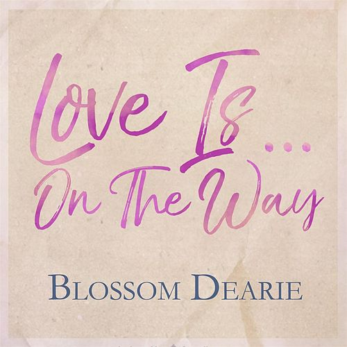 Love Is on the Way by Blossom Dearie