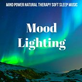 Mood Lighting - Mind Power Natural Therapy Soft Sleep Music with Instrumental New Age Therapeutic Sounds by Spa Music Collective