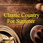Classic Country For Summer von Various Artists