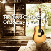 The Good Old Legends Of Country Music von Various Artists