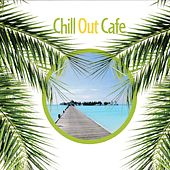 ChillOut Cafe von Various Artists