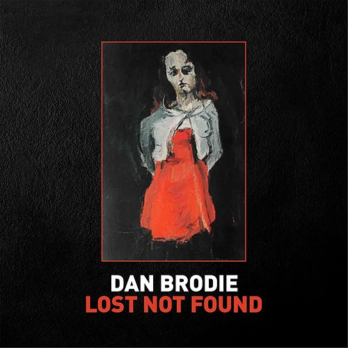 Lost Not Found by Dan Brodie