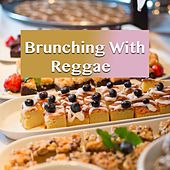 Brunching With Reggae de Various Artists