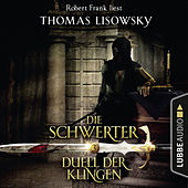 Duell der Klingen - Die Schwerter - Die High-Fantasy-Reihe 3 von Thomas Lisowsky