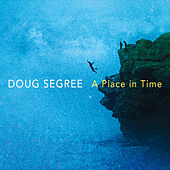 A Place in Time by Doug Segree