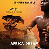 Summer Travels - Music from the World Africa Dream by A.M.P.