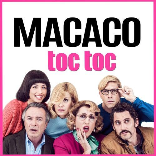 """Toc Toc (Canción Oficial de la Película """"TocToc"""") van Macaco"""