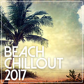 Beach Chill Out 2017 by Various Artists