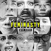 Feminasty by Miss Eaves