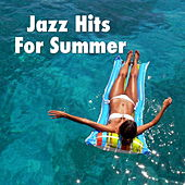 Jazz Hits For Summer di Various Artists