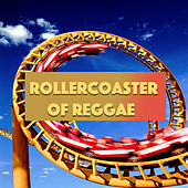 Rollercoaster Of Reggae by Various Artists