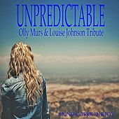 Unpredictable (Olly Murs & Louise Johnson Tribute) von Anne-Caroline Joy