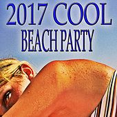 2017 Cool Beach Party von Various Artists