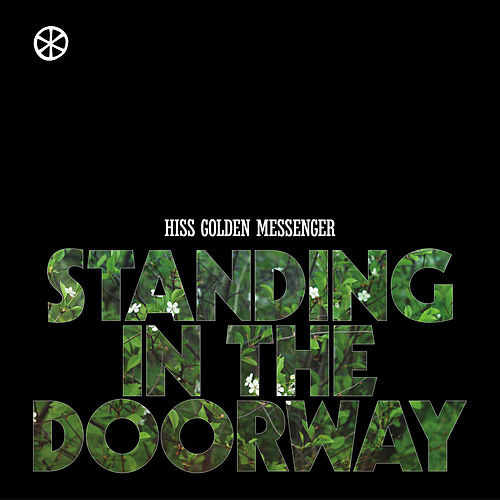Standing in the Doorway de Hiss Golden Messenger