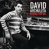 Works For Me by David Archuleta
