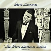 The Steve Lawrence Sound (Remastered 2017) by Steve Lawrence
