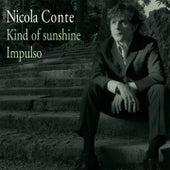 Kind of Sunshine / Impulso by Nicola Conte
