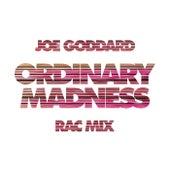 Ordinary Madness (RAC Mix) by Joe Goddard