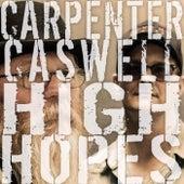 High Hopes de Carpenter Caswell