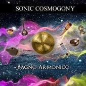 Sonic Cosmogony de Bagno Armonico