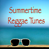 Summertime Reggae Tunes by Various Artists