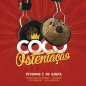Côco Ostentação von Totonho E Os Cabra