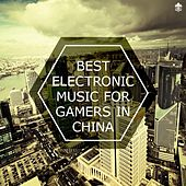 Best Electronic Music for Gamers in China by Various Artists
