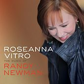 The Music of Randy Newman by Roseanna Vitro
