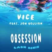 Obsession (feat. Jon Bellion) (Lash Remix) von Vice