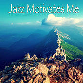 Jazz Motivates Me von Various Artists