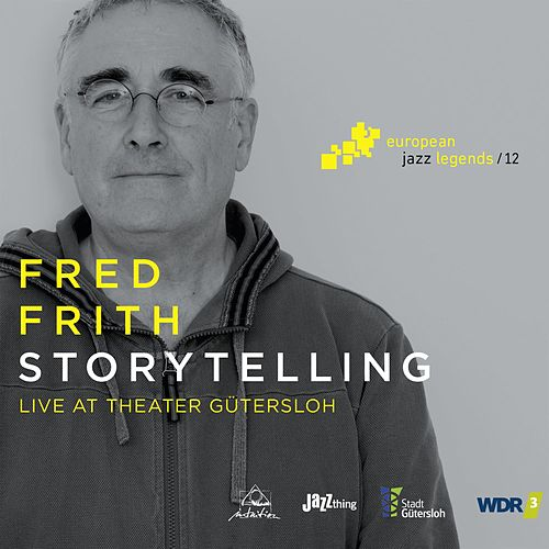 Storytelling (Live at Theater Gütersloh) by Fred Frith