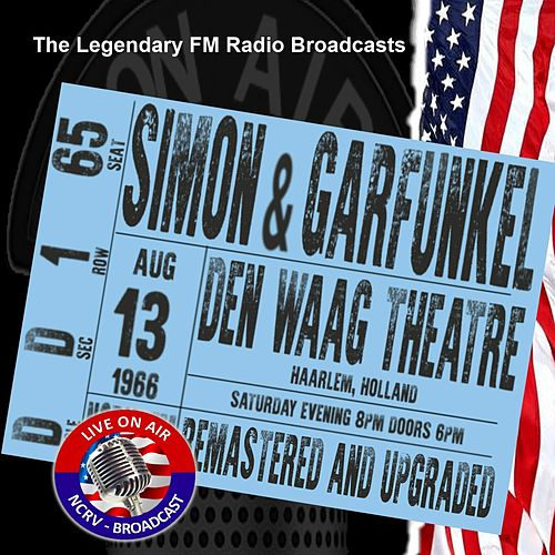 Legendary FM Broadcasts -  Den Waag Theatre, Haarlem Netherlands 13th August 1966 von Simon & Garfunkel