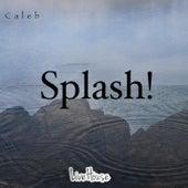 Splash! by Caleb