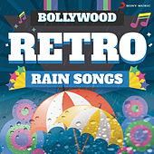 Bollywood Retro : Rain Songs by Various Artists