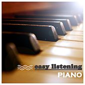 Easy Listening Piano - Chillout Piano Relaxation, Positive Thinking, Well Being, Sleeping Music. von Deep Relax Piano