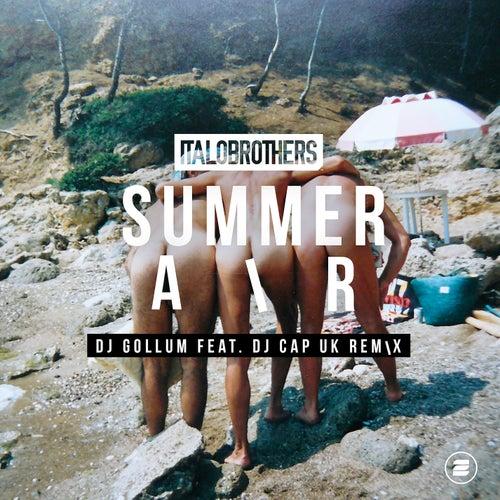 Summer Air (DJ Gollum feat. DJ Cap UK Remix) by ItaloBrothers